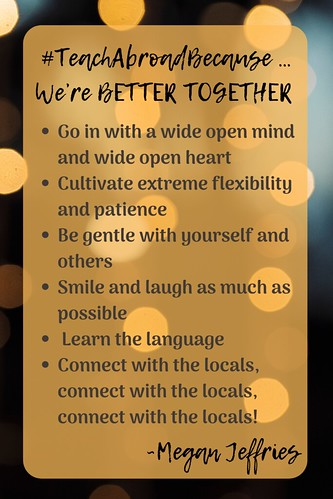 Megan Jeffries: #TeachAbroadBecause … We're BETTER TOGETHER