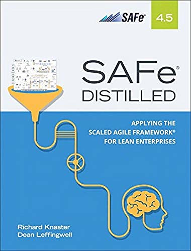 SAFe 4.5 Distilled, par Richard Knaster & Dean Leffingwell