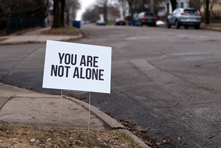 You Are Not Alone sign in St Paul, Minnesota | by Lorie Shaull