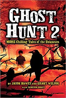 Ghost Hunt 2: MORE Chilling Tales of the Unknown -Jason Hawes , Grant Wilson