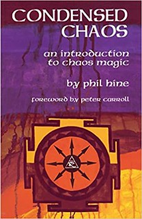 Condensed Chaos: An Introduction to Chaos Magic - Phil Hine