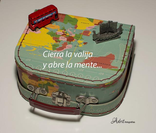 cierra la valija y abre la mente ...