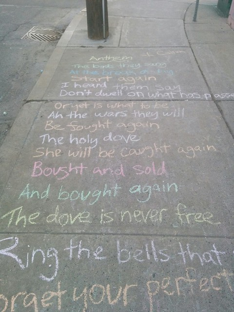 "Leonard Cohen, ""Anthem"", College between Margueretta and Brock (1) #toronto #collegewest #brocktonvillage #collegestreet #sidewalk #chalk #leonardcohen #poetry #lyrics #anthem"