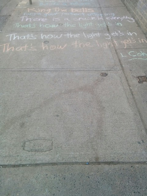 "Leonard Cohen, ""Anthem"", College between Margueretta and Brock (4) #toronto #collegewest #brocktonvillage #collegestreet #sidewalk #chalk #leonardcohen #poetry #lyrics #anthem"