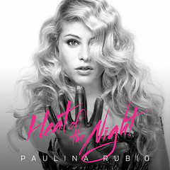 Paulina Rubio || Heat of the Night