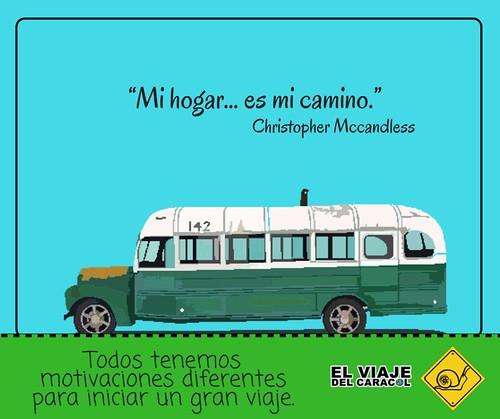"""""""Mi hogar... es mi camino.""""Christopher Mccandless El Viaje del caracol"""