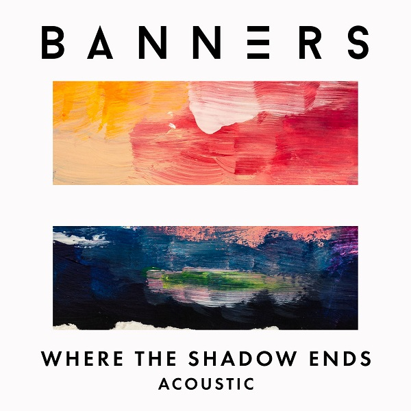 BANNERS - Where The Shadow Ends (Acoustic)