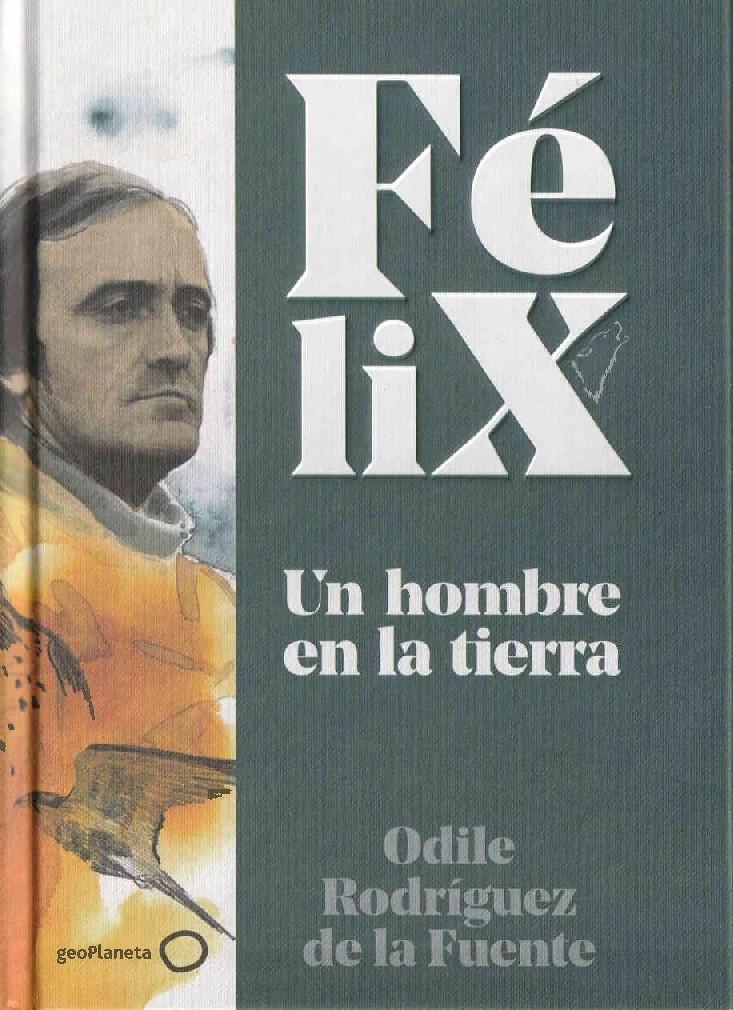 FÉLIX, UN HOMBRE EN LA TIERRA