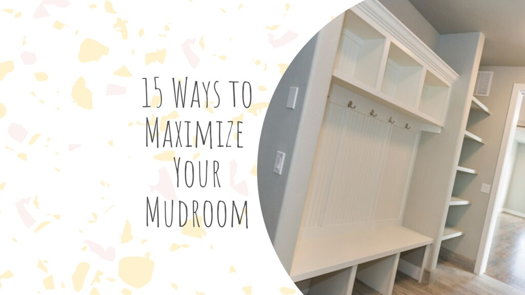 15 Ways to Maximize Your Mudroom