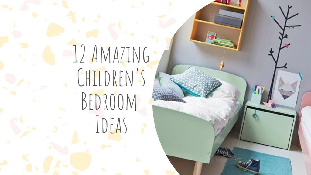 12 Amazing Children's Bedroom Ideas