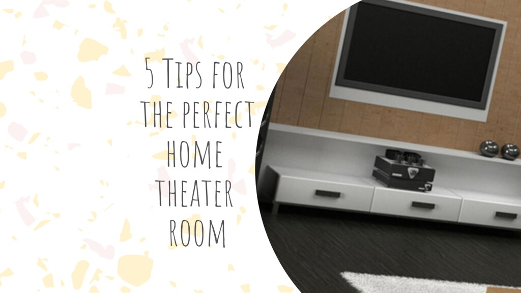 Tips for the perfect home theater room