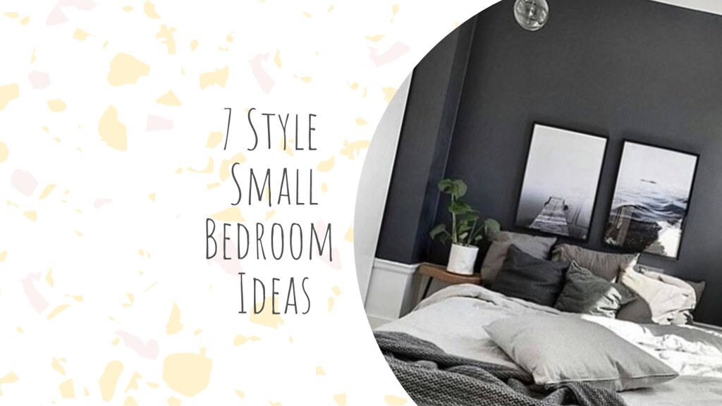 7 Style Small Bedroom Ideas
