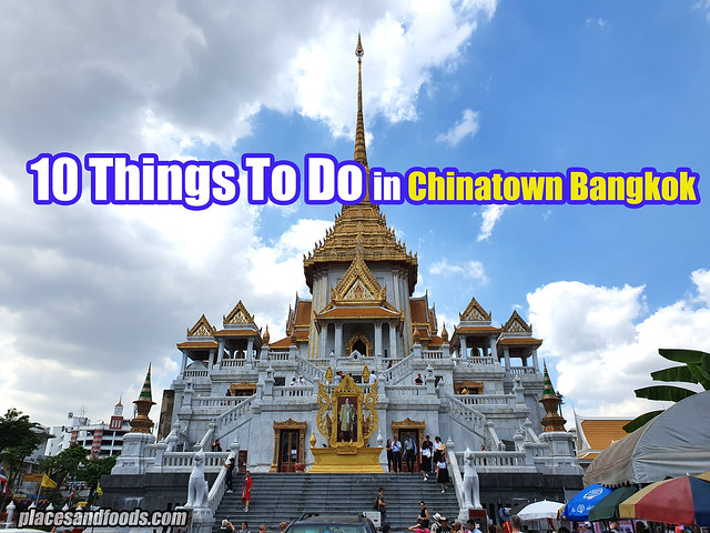 10 things chinatown bangkok