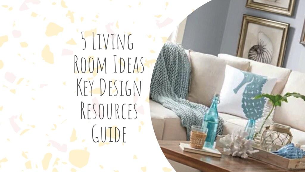 5 Living Room Ideas Key Design Resources Guide