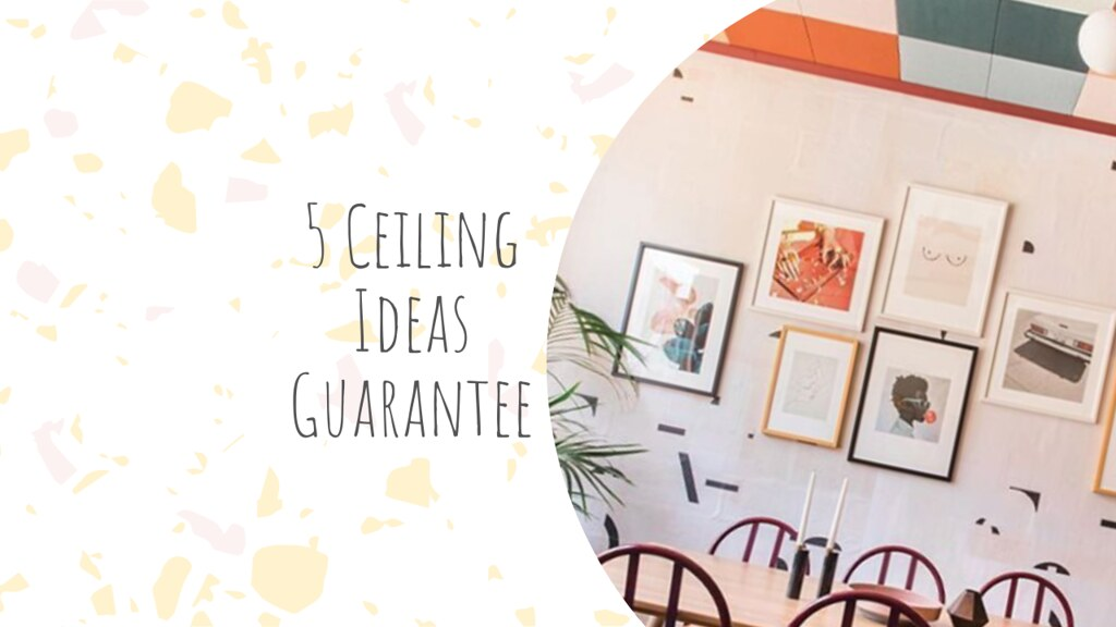 5 Ceiling Ideas That Guarantee a Double Take