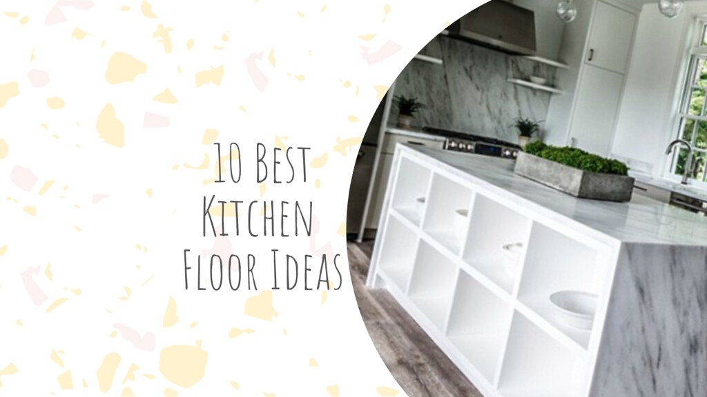 10 Best Kitchen Floor Ideas