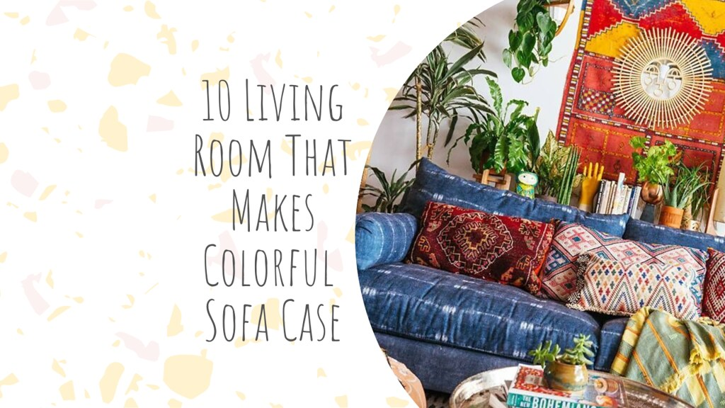 10 Living Room That Makes Colorful Sofa Case