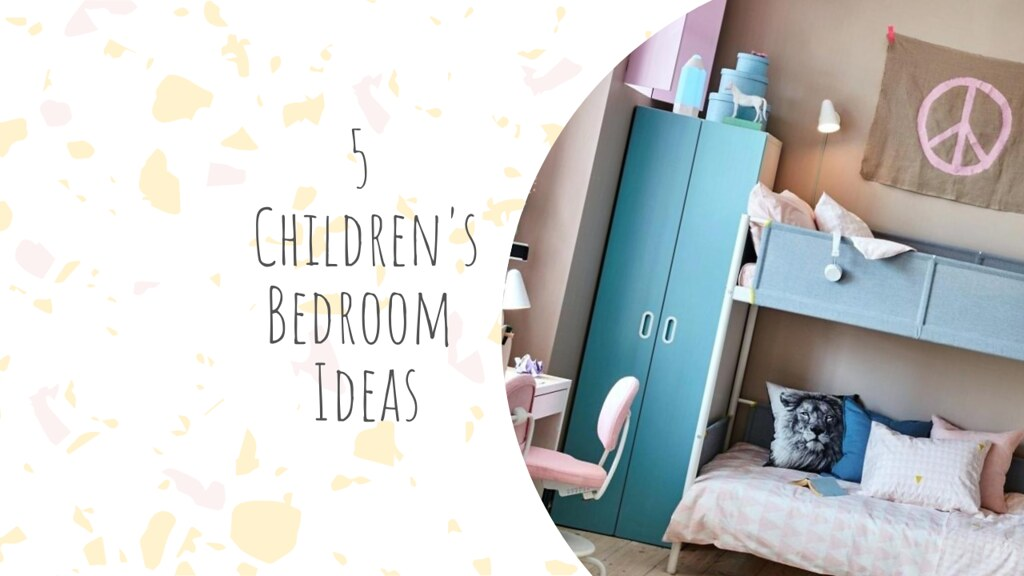 5 Children's Bedroom Ideas