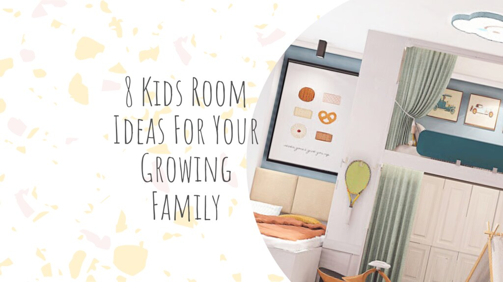 8 Kids Room Ideas For Your Growing Family