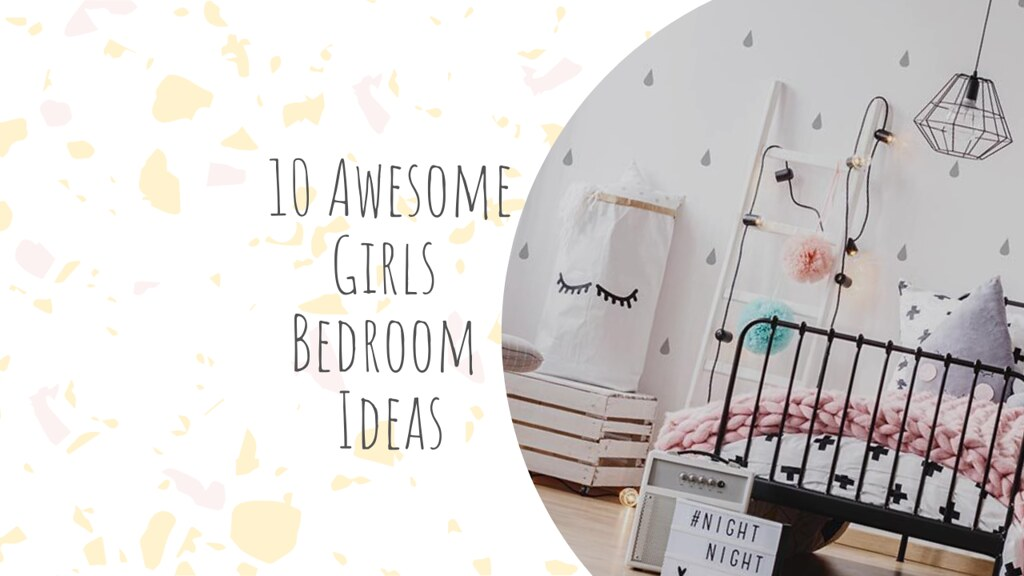 10 Awesome Girls Bedroom Ideas