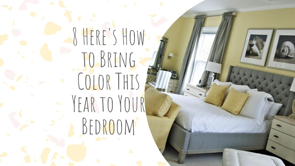 8 Here's How to Bring Color This Year to Your Bedroom