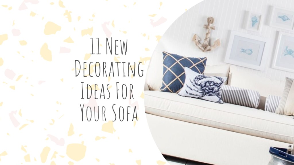 11 New Decorating Ideas For Your Sofa