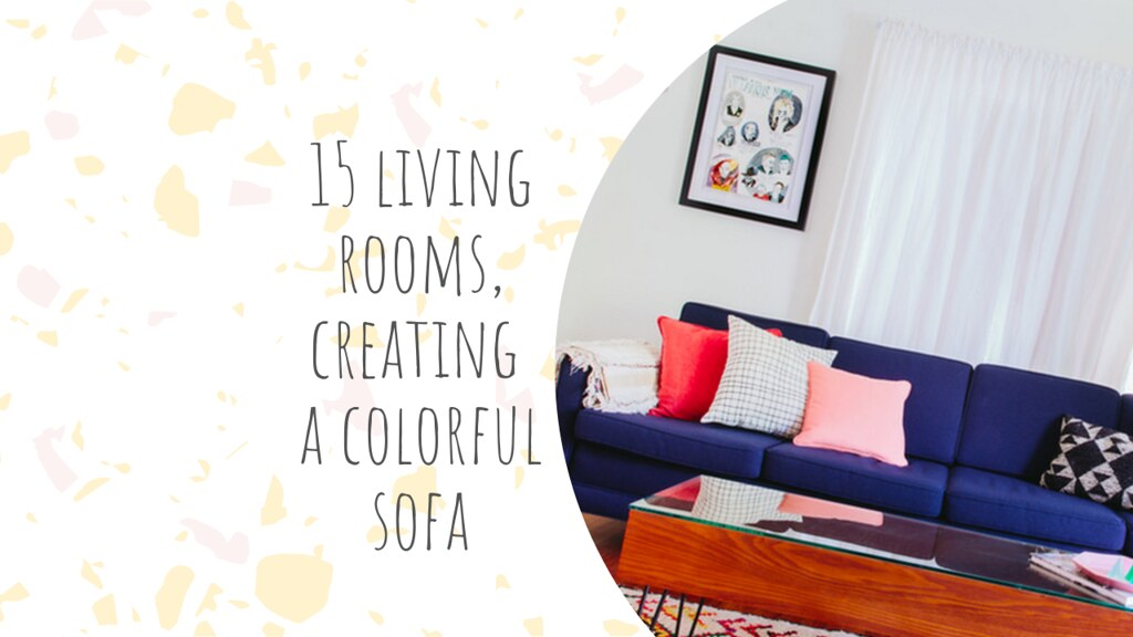 15 living rooms, creating a colorful sofa