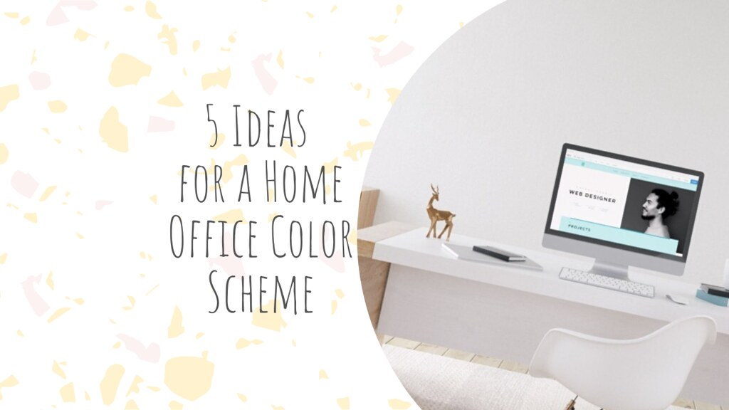 5 Ideas for a Home Office Color Scheme