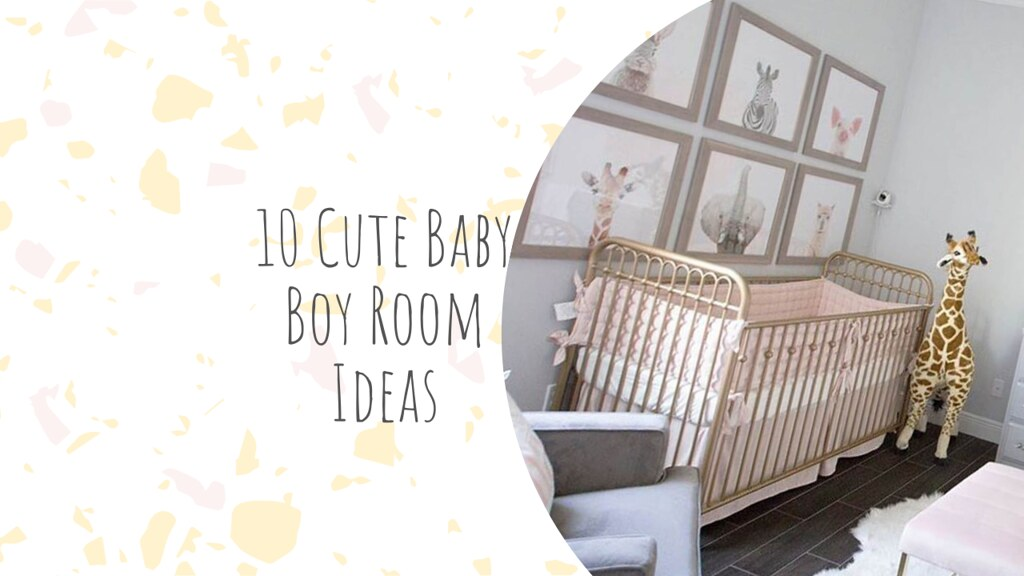 10 Cute Baby Boy Room Ideas