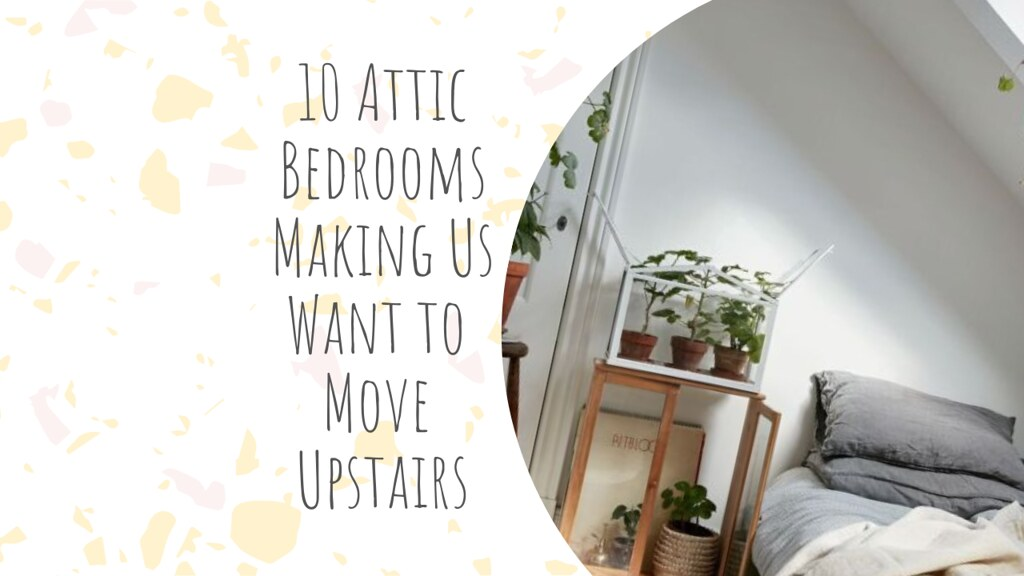 10 Attic Bedrooms Making Us Want to Move Upstairs