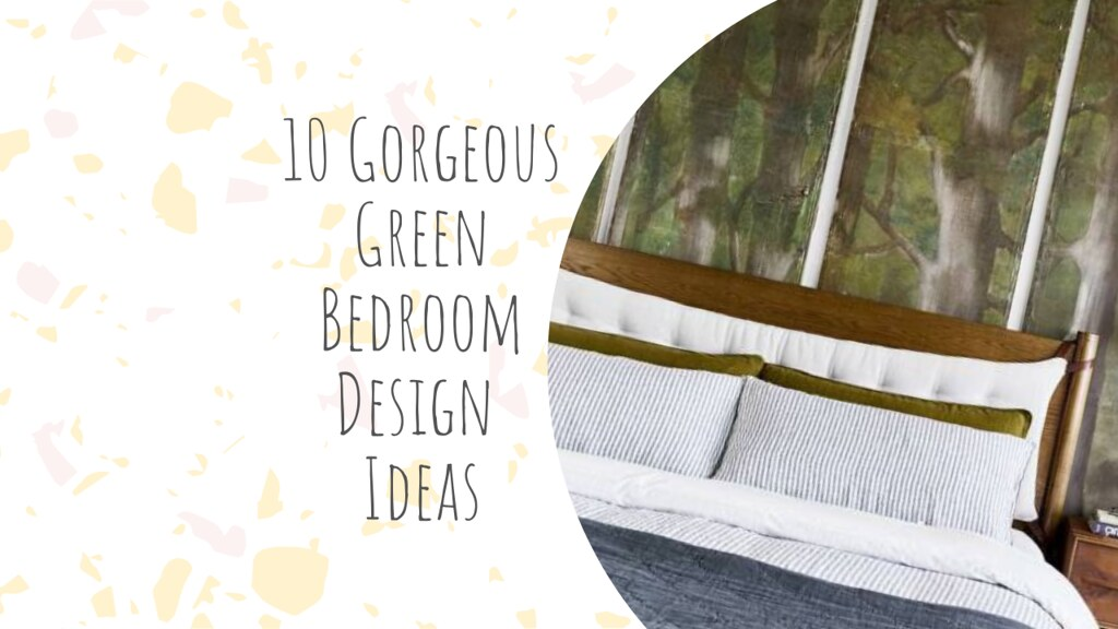 10 Gorgeous Green Bedroom Design Ideas