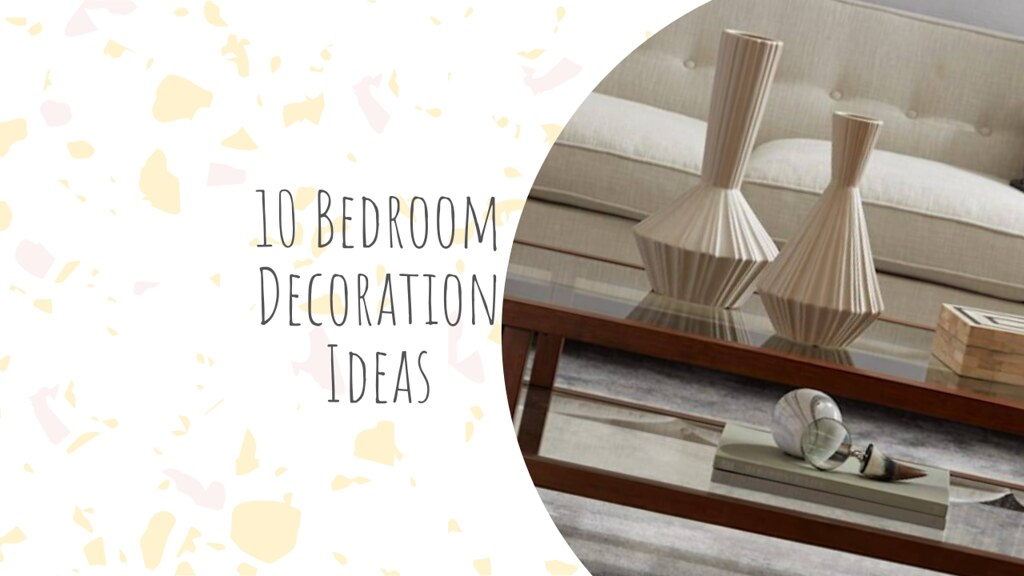 10 Bedroom Decoration Ideas