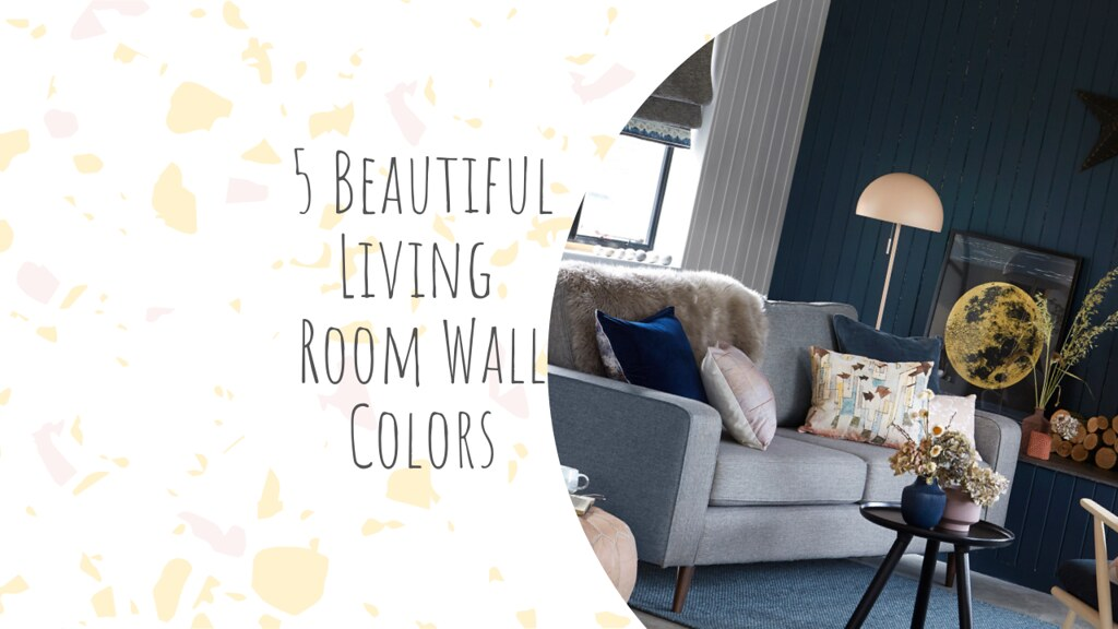 5 Beautiful Living Room Wall Colors