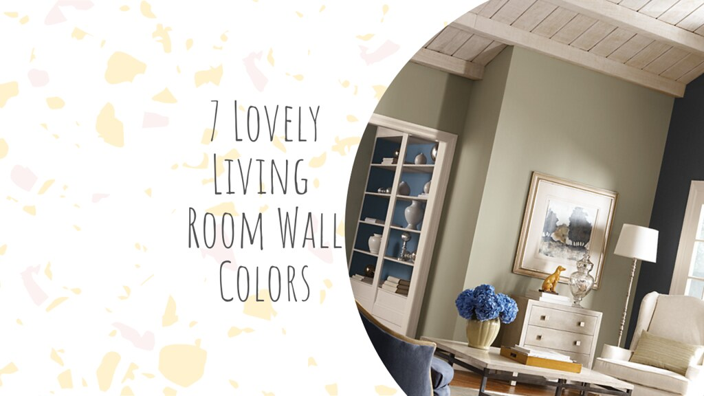 7 Lovely Living Room Wall Colors