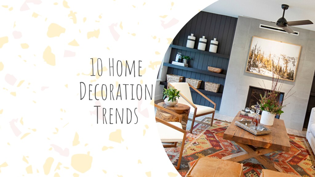 10 Home Decoration Trends in 2020