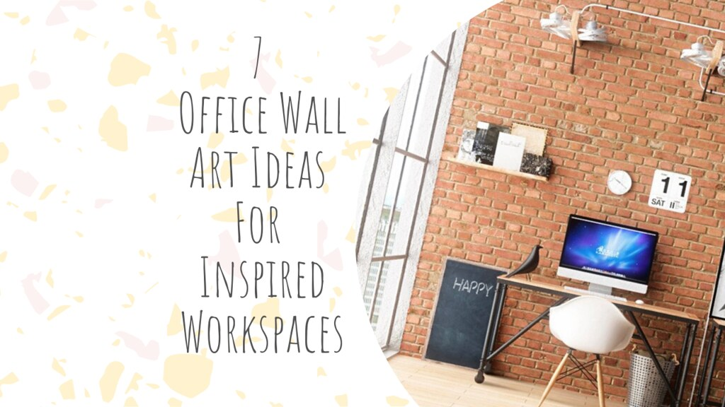 7 Office Wall Art Ideas For Inspired Workspaces