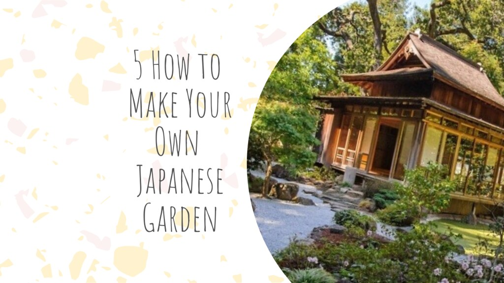 5 How to Make Your Own Japanese Garden