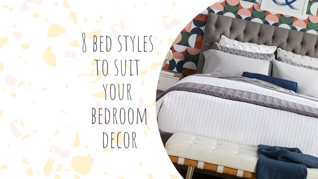 8 bed styles to suit your bedroom decor