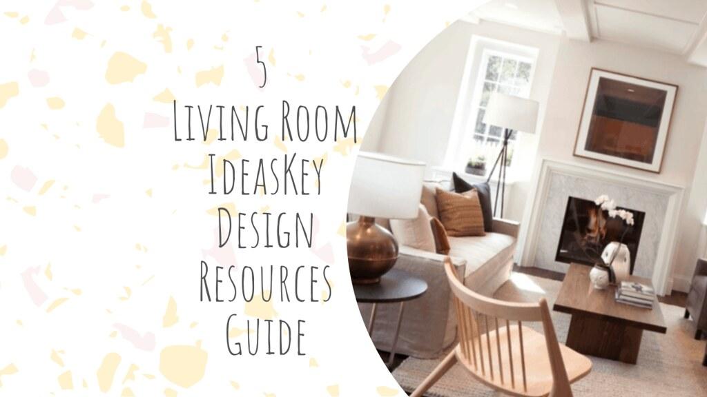 Living Room Ideas – Key Design Resources Guide