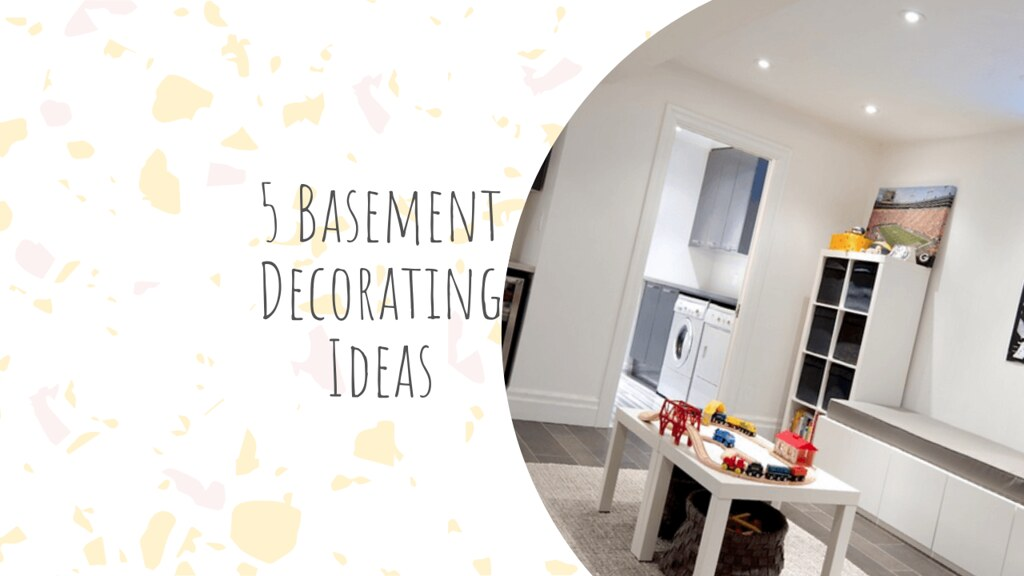5 Basement Decorating Ideas to Create a Multifunctional Living Space