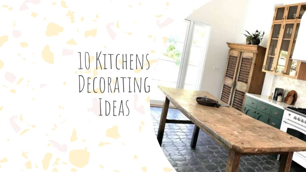 10 Kitchens Decorating Ideas