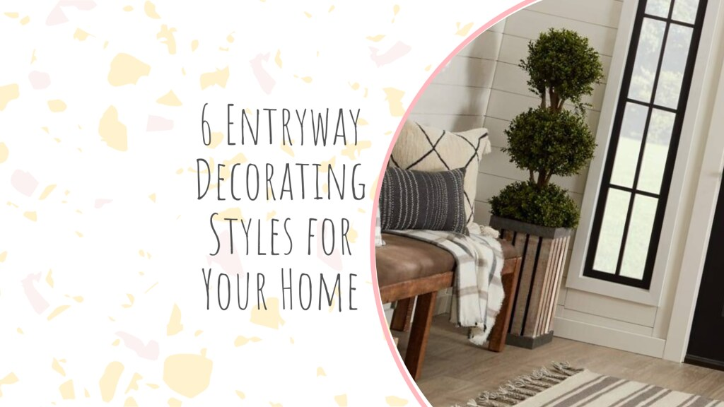 6 Entryway Decorating Styles for Your Homew