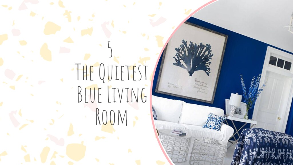 5 The Quietest Blue Living Room