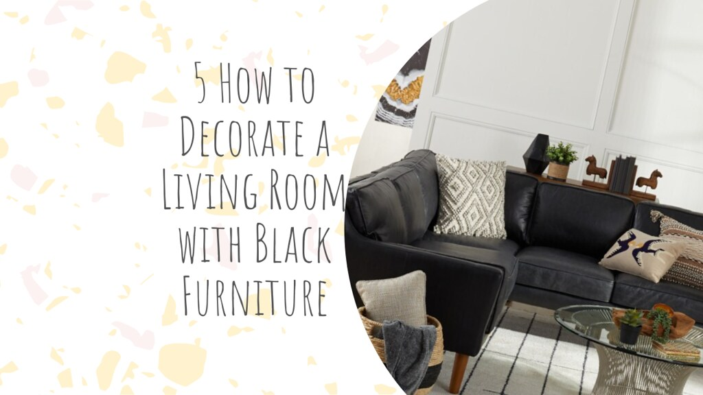 5 How to Decorate a Living Room with Black Furniture