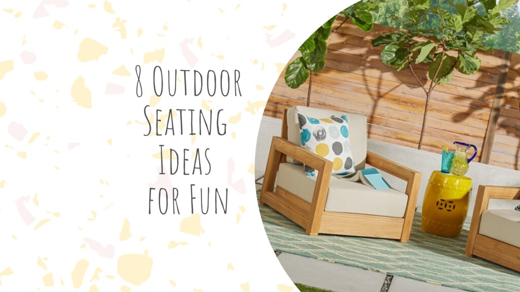 8 Outdoor Seating Ideas for Fun