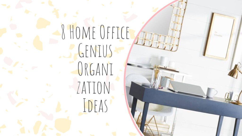 8 Home Office Genius Organization Ideas