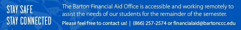 The Barton Financial Aid Office is accessible during this time at financialaid@bartonccc.edu