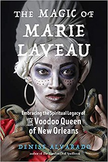 Magic Of Marie Laveau -  Denise Alvarado