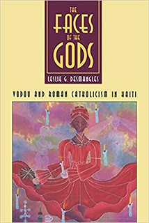 Faces of the Gods: Vodou and Roman Catholicism in Haiti -Leslie G. Desmangles