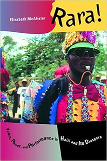 Rara! Vodou, Power, and Performance in Haiti and Its Diaspora – Elizabeth McAlister